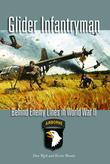 Glider Infantryman: Behind Enemy Lines in World War II