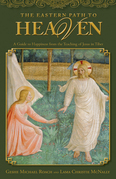 The Eastern Path to Heaven: A Guide to Happiness from the Teachings of Jesus in Tibet