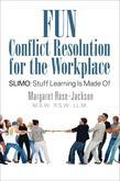 Fun Conflict Resolution for the Workplace SLIMO: Stuff Learning Is Made Of