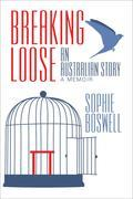 Breaking Loose : An Australian Story