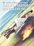 USAF F-4 Phantom II MIG Killers 1965-68