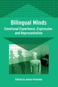 Bilingual Minds: Emotional Experience, Expression, and Representation