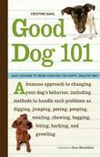 Good Dog 101: Easy Lessons to Train Your Dog the Happy, Healthy Way