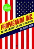 Propaganda, Inc.: Selling America's Culture to the World