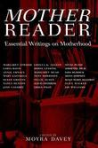 Mother Reader: Essential Literature on Motherhood