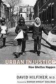 Urban Injustice: How Ghettos Happen