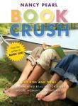 Book Crush: For Kids and Teens - Recommended Reading for Every Mood, Moment, and Interest