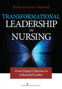 Transformational Leadership in Nursing: From Expert Clinician to Influential Leader