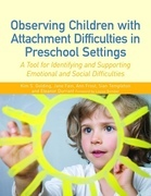 Observing Children with Attachment Difficulties in Preschool Settings: A Tool for Identifying and Supporting Emotional and Social Difficulties