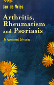 Arthritis, Rheumatism and Psoriasis