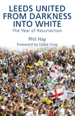 Leeds United - From Darkness into White