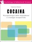 Cocaina: psicopatologia della dipendenza e strategie terapeutiche
