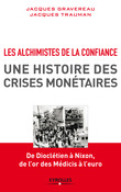 Les alchimistes de la confiance, une histoire des crises montaires