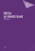 Odessa au paradis blanc