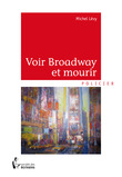 Voir Broadway et mourir
