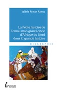 La Petite histoire de Toinou mon grand-oncle d'Afrique du Nord dans la grande histoire