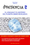 PRESENCIA 2 - El lenguaje y el misterio del planeta UMMO revelados