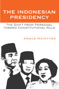 The Indonesian Presidency: The Shift from Personal toward Constitutional Rule