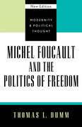 Michel Foucault and the Politics of Freedom