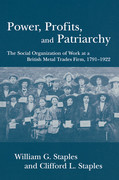 Power, Profits, and Patriarchy: The Social Organization of Work at a British Metal Trades Firm, 1791-1922