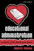 Educational Administration: Leading with Mind and Heart