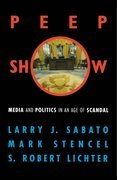 Peepshow: Media and Politics in an Age of Scandal