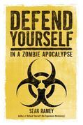 Defend Yourself (In A Zombie Apocalypse)