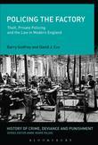 Policing the Factory: Theft, Private Policing and the Law in Modern England