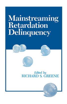 Mainstreaming Retardation Delinquency