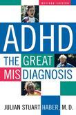 ADHD: The Great Misdiagnosis