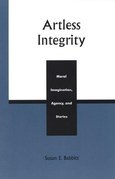 Artless Integrity: Moral Imagination, Agency, and Stories