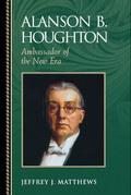 Alanson B. Houghton: Ambassador of the New Era