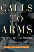 Calls to Arms: Presidential Speeches, Messages, and Declarations of War
