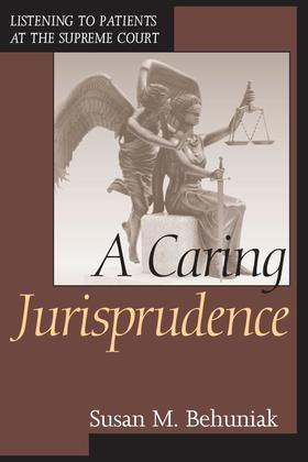 A Caring Jurisprudence: Listening to Patients at the Supreme Court