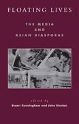 Floating Lives: The Media and Asian Diasporas