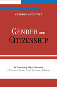 Gender and Citizenship: The Dialectics of Subject-Citizenship in Nineteenth Century French Literature and Culture