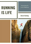 Running is Life: Transcending the Crisis of Modernity