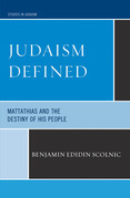 Judaism Defined: Mattathias and the Destiny of His People