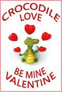 Crocodile Love, Be Mine Valentine
