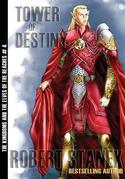 Tower of Destiny: Kingdoms and the Elves of the Reaches Book 4, 10th Anniversary Edition