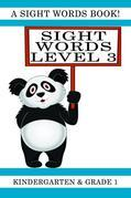 Sight Words Level 3: A Sight Words Book for Kindergarten and Grade 1