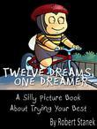 Twelve Dreams, One Dreamer: A Children's Picture Book about Trying Your Best