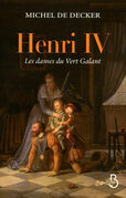 Henri IV, les dames du Vert Galant