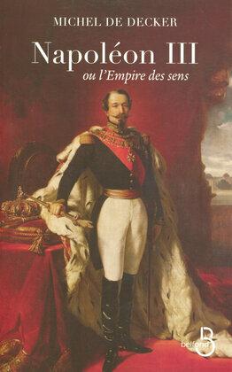 Napoléon III ou l'empire des sens