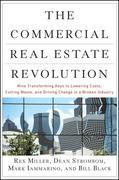 The Commercial Real Estate Revolution: Nine Transforming Keys to Lowering Costs, Cutting Waste, and Driving Change in a Broken Industry