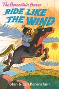 The Berenstain Bears Chapter Book: Ride Like the Wind