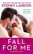 Fall For Me: A Danvers Novel