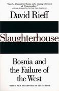 Slaughterhouse: Bosnia and the Failure of the West