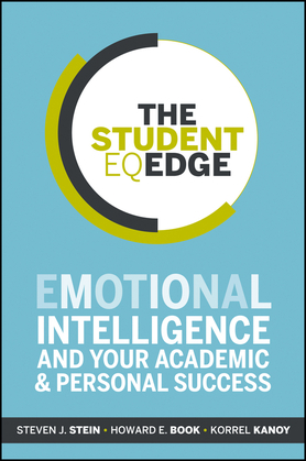 The Student EQ Edge: Emotional Intelligence and Your Academic and Personal Success