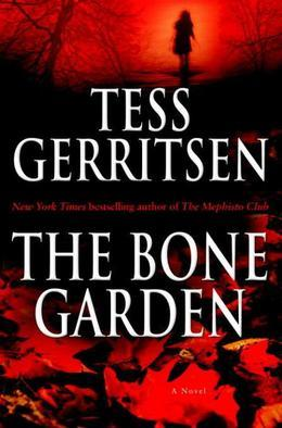 The Bone Garden: A Novel